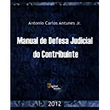 Manual de Defesa Judicial do Contribuinte