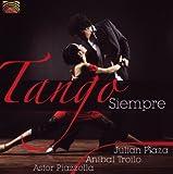 タンゴ・シエンプレ (Tango Siempre - Julian Plaza, Anibal Troilo, Astor Piazzolla) [Import CD from UK]