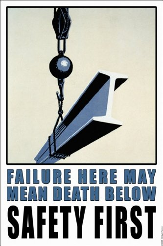 Failure Here May Mean Death Below - Safety First, 20X30 Canvas Giclée, Gallery Wrap front-1000809