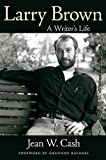 img - for Larry Brown: A Writer's Life (Willie Morris Books in Memoir and Biography) book / textbook / text book