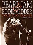 Pearl Jam and Eddie Vedder: None Too...