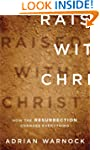 Raised with Christ: How the Resurrect...