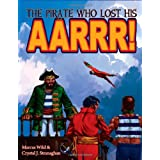 The Pirate Who Lost His Aarrr!by Crystal J. Stranaghan
