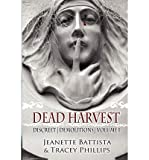 [ { DEAD HARVEST: DISCREET DEMOLITIONS } ] by Battista, Jeanette (AUTHOR) Oct-10-2012 [ Paperback ]