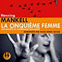 La cinquième femme Audiobook by Henning Mankell Narrated by Marc-Henri Boisse