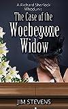 The Case of the Woebegone Widow: A Richard Sherlock Whodunit