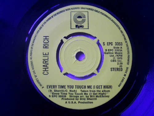 CHARLIE RICH Every Time You Touch Me (I Get High) 7