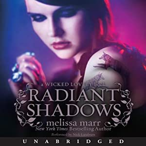 Radiant Shadows: Wicked Lovely, Book 4 | [Melissa Marr]