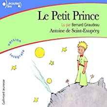 Le Petit Prince | Livre audio Auteur(s) : Antoine de Saint-Exupéry Narrateur(s) : Bernard Giraudeau