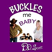 Buckles Me Baby: The Bootscootin' Books | [D. D. Scott]
