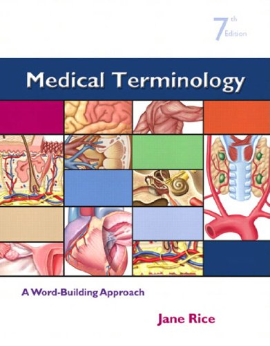 Medical Terminology: A Word Building Approach