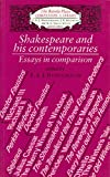 img - for Shakespeare and His Contemporaries: Essays in Comparison book / textbook / text book