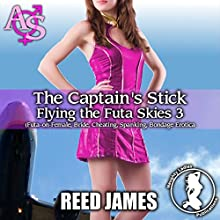The Captain's Stick: Flying the Futa Skis 3 Audiobook by Reed James Narrated by Concha Di Pastoro