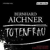 Totenfrau (Bestatterin Brunhilde Blum 1) | Bernhard Aichner