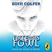 Artemis Fowl (       UNABRIDGED) by Eoin Colfer Narrated by Gerry O'Brien