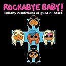 Rockabye Baby! Lullaby Renditions of Guns N' Roses