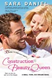 img - for Construction Beauty Queen: A Small Town, Big Dreams Novel (Entangled Bliss) book / textbook / text book