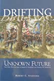 img - for Drifting to an Unknown Future: The Civil War Letters of James E. Northup and Samuel W. Northup (The Prairie Plains Series, No. 7) book / textbook / text book