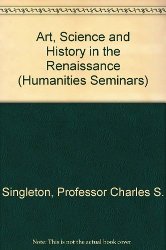 Art, Science and History in the Renaissance (Humanities Seminars)