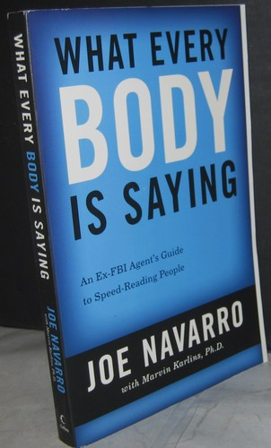 What Every BODY is Saying: An Ex-FBI Agent's Guide to