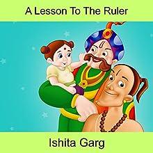A Lesson to the Ruler | Livre audio Auteur(s) : Ishita Garg Narrateur(s) : John Hawkes