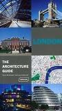 London: The Architecture Guide