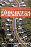 img - for The Resegregation of Suburban Schools: A Hidden Crisis in American Education book / textbook / text book
