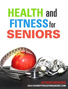 Health and Fitness for Seniors: Exercise Solutions for Baby Boomers by Sparrow Publications