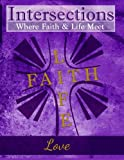 img - for Intersections: Where Faith & Life Meet: Love (Volume 10) book / textbook / text book