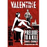 Valentine: Prelude To A Kill (Volume 1)