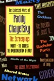img - for The Collected Works of Paddy Chayefsky: The Screenplays Volume 1 (The Collected Works of Paddy Chayefsky Vol 3 & 4) book / textbook / text book