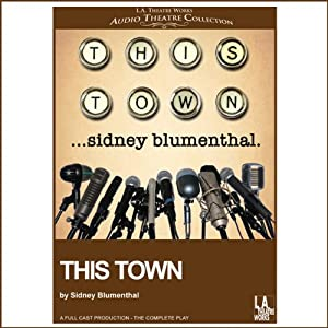 This Town | [Sidney Blumenthal]