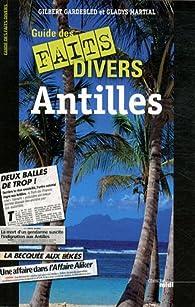 Guide des faits divers des Antilles par Gilbert Gardebled