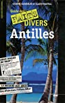 Guide des faits divers des Antilles par Gardebled