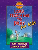Lord, Teach Me to Pray for Kids (Discover 4 Yourself Inductive Bible Studies for Kids)