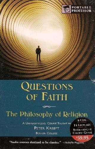 Questions of Faith: The Philosophy of Religion, Portable Professor Philosophy