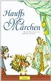 Hauffs Märchen: Mit den Illustrationen von Ruth Koser-Michaëls