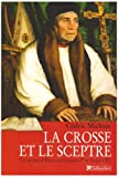 echange, troc Cédric Michon - La crosse et le sceptre : Les prélats d'Etat sous François Ier et Henri VIII