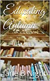 Educating Autumn (After the Explosion Book 1)