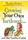 Growing Your Own Turtleneck...and Other Benefits of Aging: And Other Benefits of Ageing