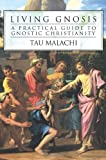 img - for Living Gnosis: A Practical Guide to Gnostic Christianity book / textbook / text book