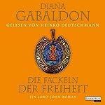 Die Fackeln der Freiheit: Ein Lord-John Roman | Diana Gabaldon