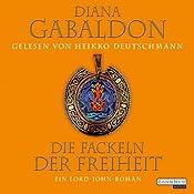 Die Fackeln der Freiheit: Ein Lord-John-Roman | Diana Gabaldon