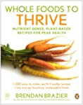 Whole Foods To Thrive: Nutrient-dense...