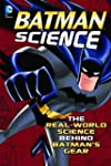 Batman Science: The Real-World Scienc...
