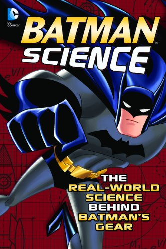Batman Science: The Real-World Science Behind Batman's Gear (Capstone Young Readers)
