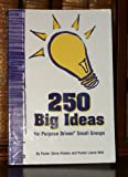 img - for 250 Big Ideas for Purpose Driven Small Groups book / textbook / text book