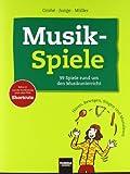 Musikspiele: 99 Spiele rund um den Musikunterricht. Hören, Bewegen, Singen und Musizieren. Bekannt aus der Fortbildung unter dem Titel Shortcuts.