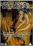echange, troc L'Art du tatoo : L'histoire du tatouage à travers les ages
