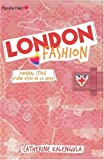 London Fashion : Journal stylé d\'une accro de la mode par Catherine Kalengula